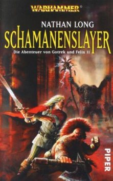 Gotrek & Felix 11 – Schamanenslayer, Nathan Long