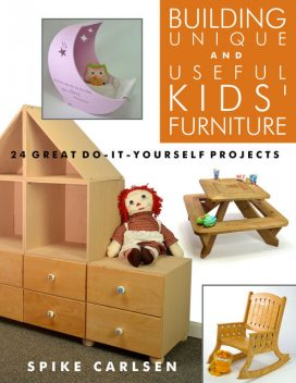 Building Unique and Useful Kids' Furniture, Spike Carlsen