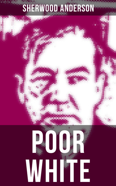 Poor White, Sherwood Anderson
