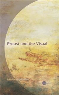Proust and the Visual, Nathalie Aubert