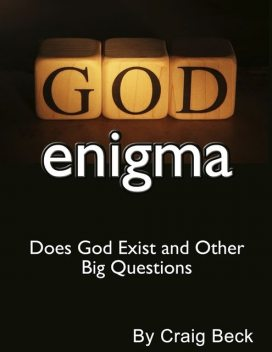 The God Enigma: Does God Exist and Other Big Questions, Craig Beck