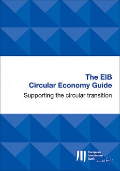 The EIB Circular Economy Guide, European Investment Bank