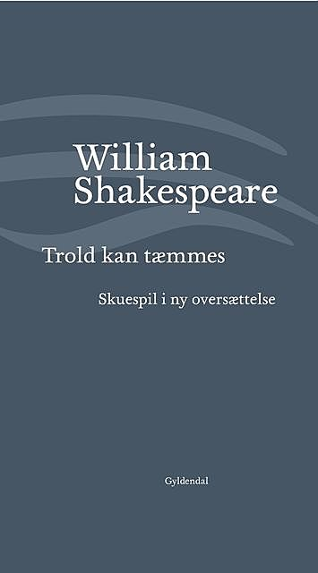 Trold kan tæmmes, William Shakespeare