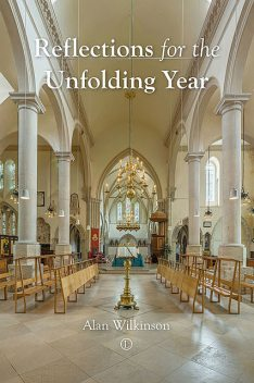 Reflections for the Unfolding Year, Alan Wilkinson