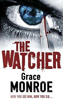 The Watcher, Grace Monroe