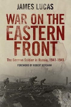 War on the Eastern Front, James Lucas