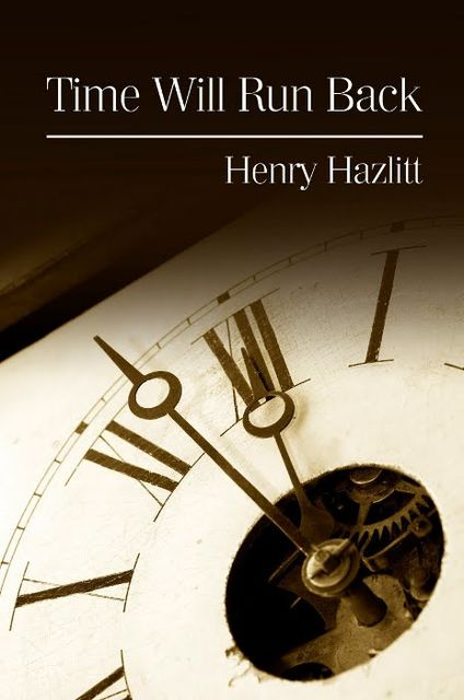 Time Will Run Back, Henry Hazlitt