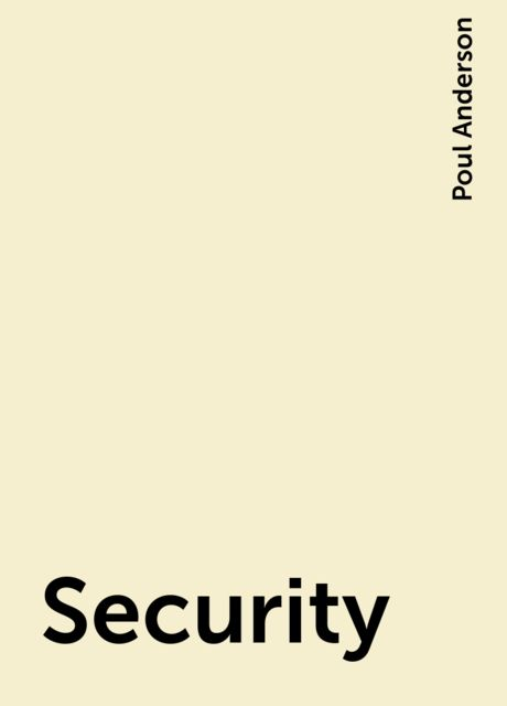 Security, Poul Anderson