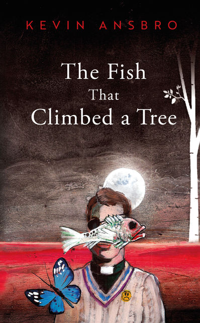 The Fish That Climbed a Tree, Kevin Ansbro