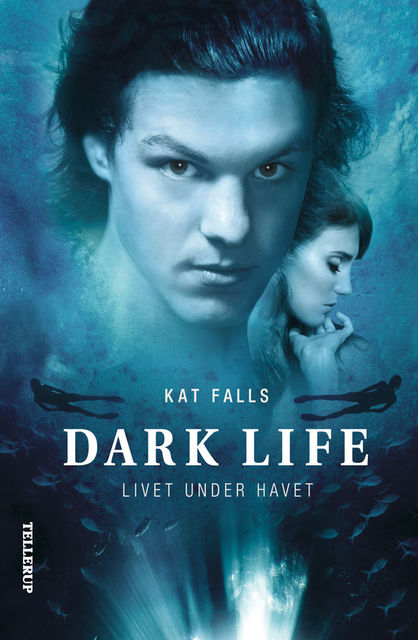 Dark Life #1: Livet under havet, Kat Falls