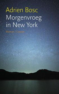 Morgenvroeg in New York, Adrien Bosc