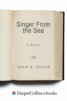 Singer from the Sea, Sheri S.Tepper