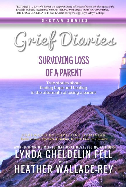 Grief Diaries, Lynda Cheldelin Fell, Heather Wallace Rey