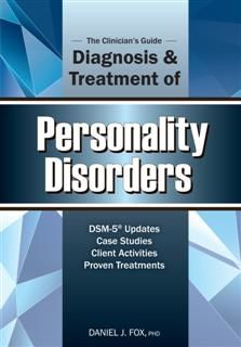 Clinician's Guide to the Diagnosis and Treatment of Personality Disorders, Daniel Fox