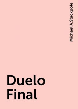 Duelo Final, Michael A.Stackpole