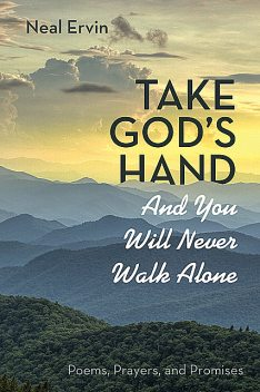 Take God's Hand and You Will Never Walk Alone, Neal Ervin