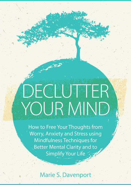 Declutter Your Mind, Marie S. Davenport