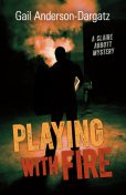 Playing With Fire, Gail Anderson-Dargatz
