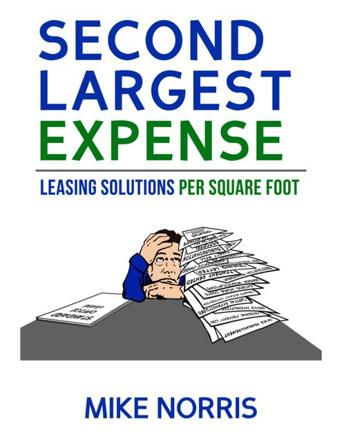 Second Largest Expense: Leasing Solutions Per Square Foot, Mike Norris
