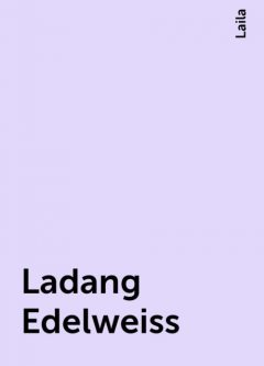 Ladang Edelweiss, Laila