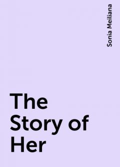 The Story of Her, Sonia Meiliana