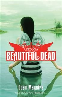 Beautiful Dead 02 – Arizona, Eden Maguire