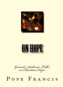 On Hope, Pope Francis