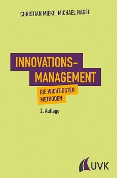 Innovationsmanagement, Michael Nagel, Christian Mieke