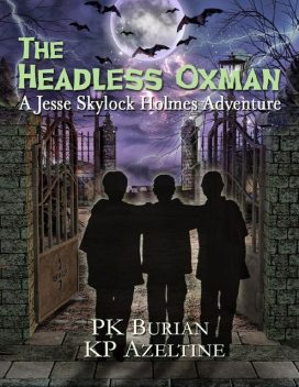 The Headless Oxman, PK Burian, KP Azeltine