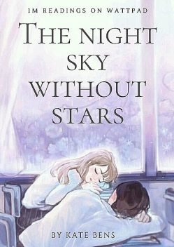 The night sky without stars, Kate Bens