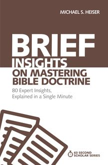 Brief Insights on Mastering Bible Doctrine, Michael S. Heiser