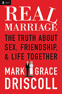 Real Marriage, Mark Driscoll