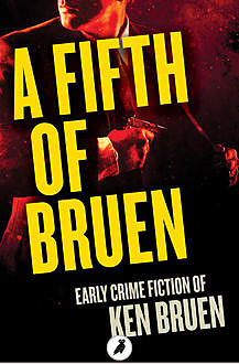 A Fifth of Bruen, Ken Bruen