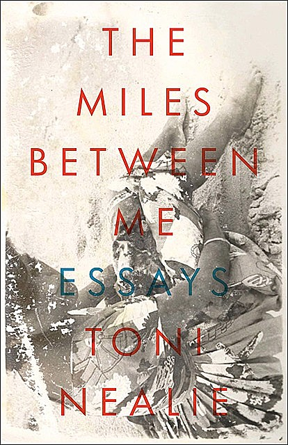 The Miles Between Me, Toni Nealie