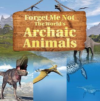 Forget Me Not: The World's Archaic Animals, Baby Professor