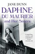 Daphne du Maurier and her Sisters, Jane Dunn