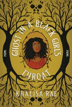 Ghost in a Black Girl's Throat, Khalisa Rae