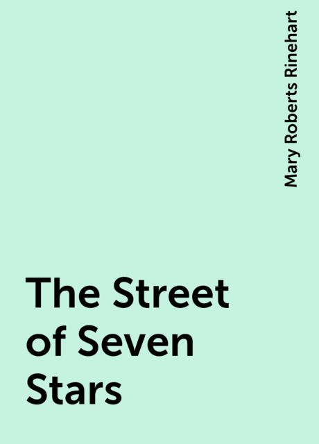 The Street of Seven Stars, Mary Roberts Rinehart