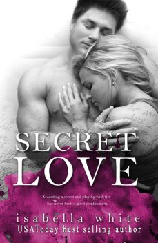 Secret Love, Isabella White