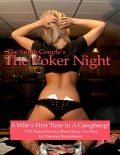 The Poker Night, A Kinky Wifes First Gangbang, The Smith Couple
