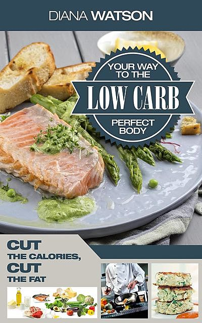 Low Carb Your Way To The Perfect Body, Diana Watson