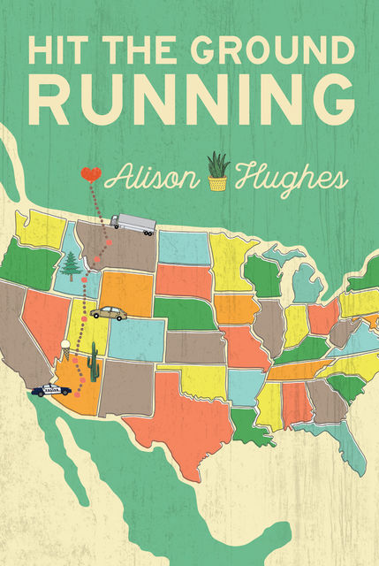 Hit the Ground Running, Alison Hughes