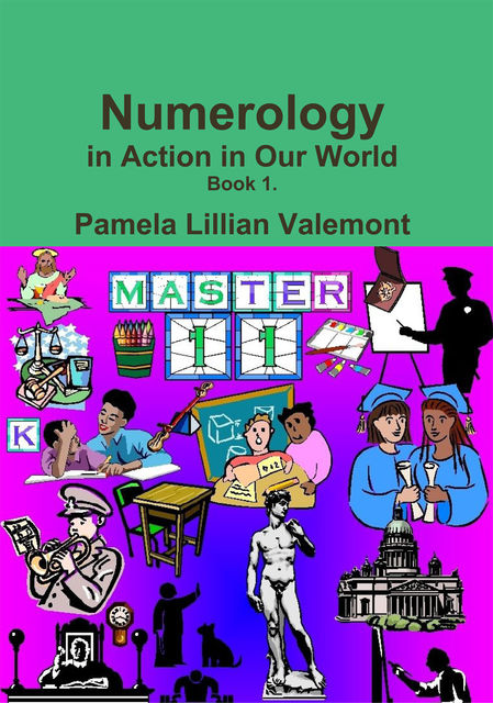 Numerology in Action in Our World, Pamela Lillian Valemont