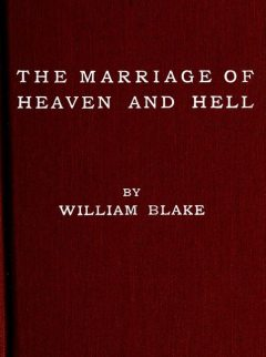 The Marriage of Heaven and Hell (Illuminated Manuscript with the Original Illustrations of William Blake), William Blake