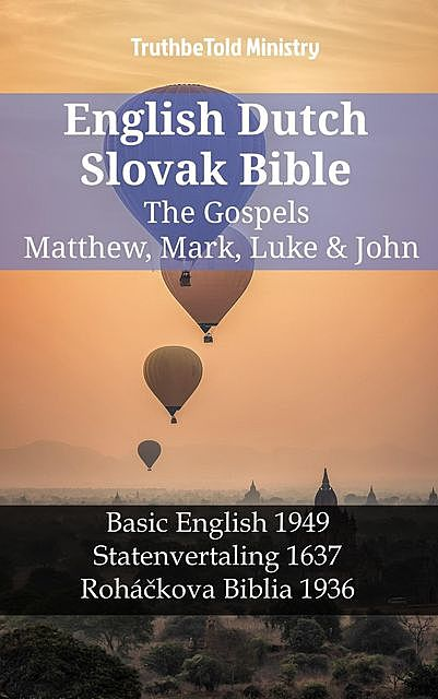 English Dutch Slovak Bible – The Gospels – Matthew, Mark, Luke & John, TruthBeTold Ministry