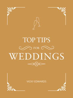 Top Tips for Weddings, Vicky Edwards