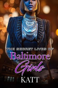 The Secret Lives of Baltimore Girls, Katt