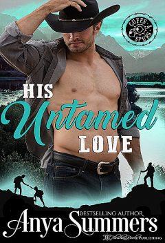 His Untamed Love (Cuffs and Spurs Book 4), Anya Summers