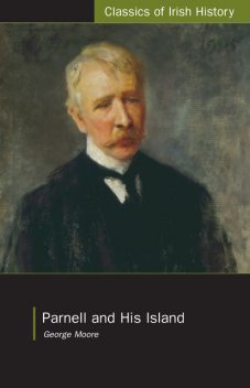Parnell and His Island, George Moore