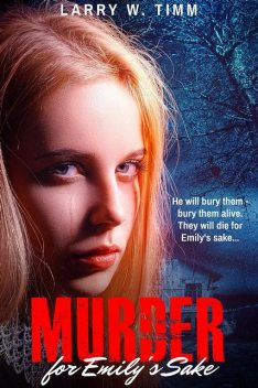 Murder for Emily's Sake, Larry Timm